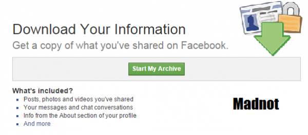 Download Your Information Get a copy of what you've shared on Facebook.