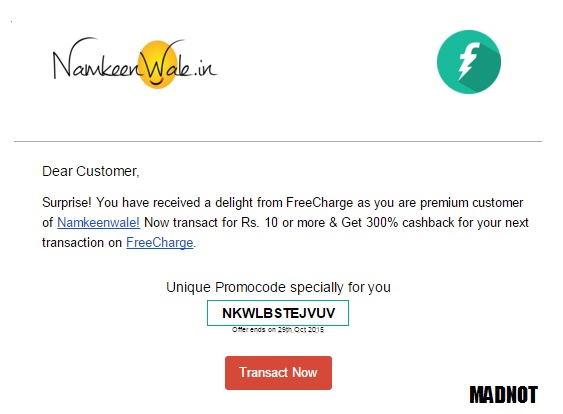 You have received a delight from FreeCharge as you are premium customer of Namkeenwale!