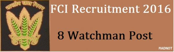 Food Corporation of India (FCI) Recruitment 2016 For 8 Watchman